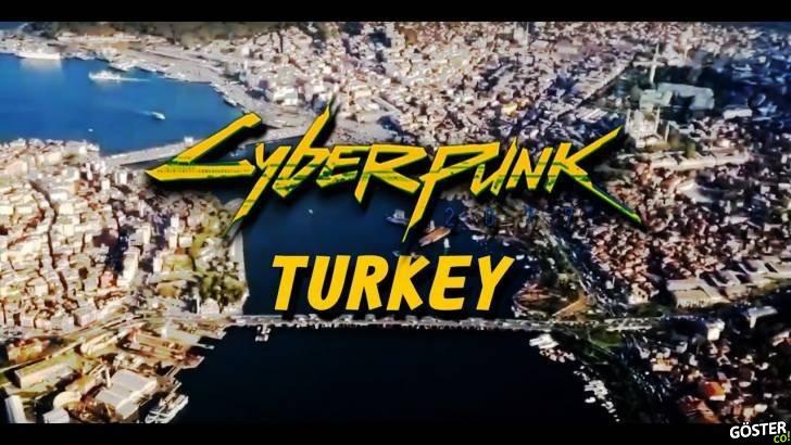 Cyberpunk 2077 oyunu Türkiye'de geçiyor olsa nasıl olurdu?