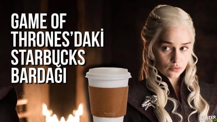 Game of Thrones'daki Starbucks bardağının sırrı: Dizinin ilk 2 sezonu dışında izlememiş birinin gözünden