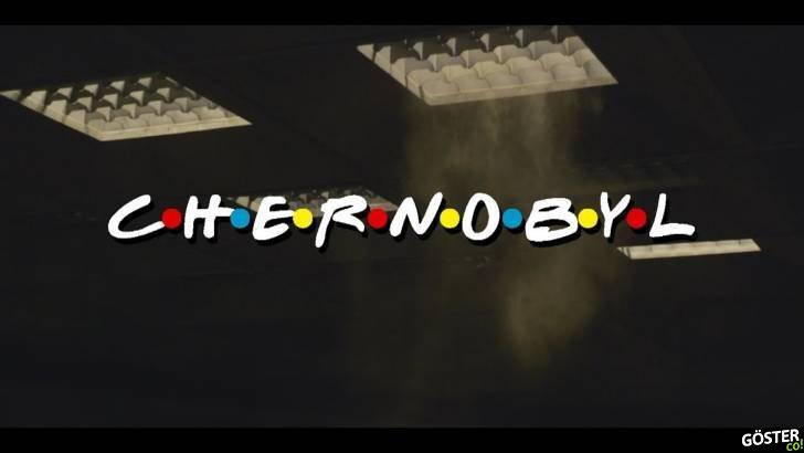 Chernobyl dizisinin introsu Friends gibi olsaydı: C.H.E.R.N.O.B.Y.L