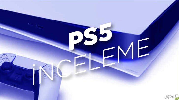 PlayStation 5'in ilk Türkçe incelemesi: Yeni oyun konsolunun merak edilen tüm ayrıntıları