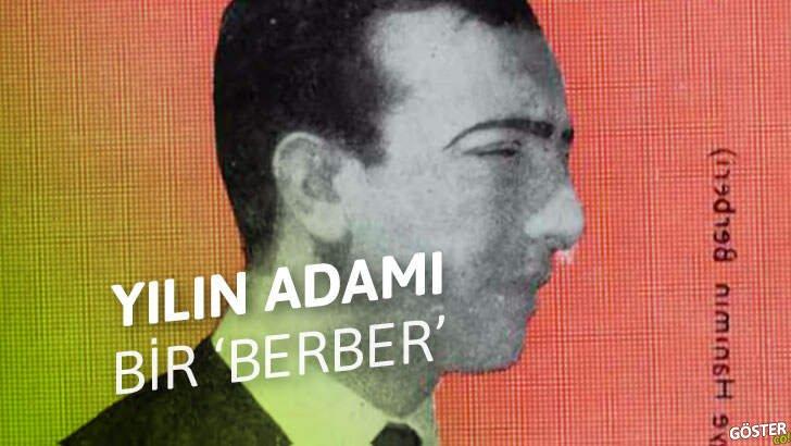 1967'de Türkiye'de 'yılın adamı' seçilen berber kalfası ve o dönem gündemi epey meşgul eden polemik