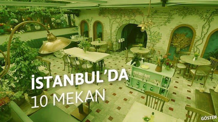 Dışarı çıkabildiğiniz günlerde İstanbul'da 'gidilmesi gereken' 10 yeme içme mekanı