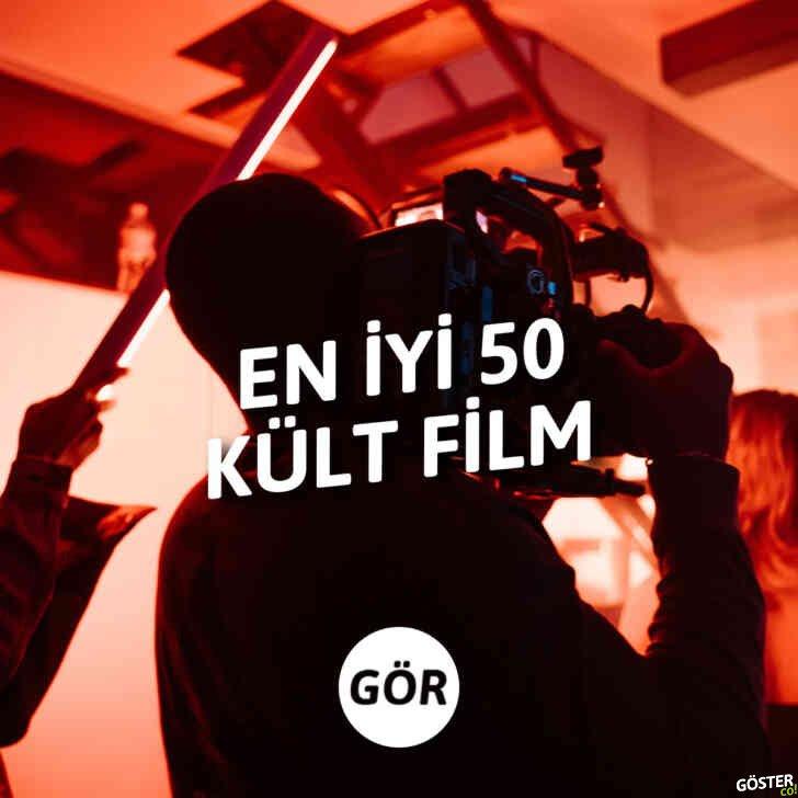 En iyi 50 kült film: Er ya da geç izlemek zorunda olduğunuz 'hor görülen' filmler